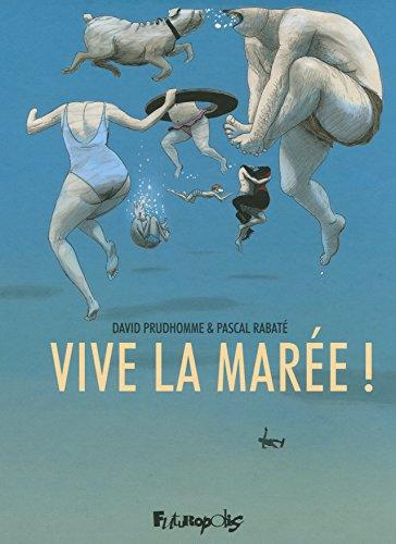 VIVE LA MAREE ! (Paperback): PRUDHOMME D./ RABAT P.