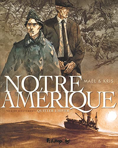 NOTRE AMÉRIQUE T.01 : QUITTER L'HIVER: MAEL