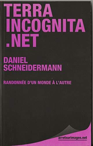 Terra incognita.net: Randonn?e d'un monde ? l'autre: Schneidermann, Daniel