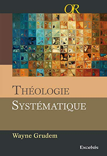 Theologie Systematique (French Edition) (2755000902) by Wayne Grudem