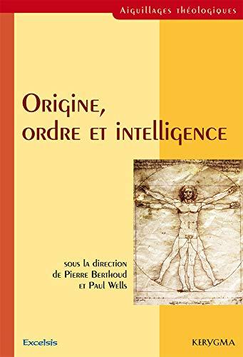 9782755001082: origine, ordre et intelligence