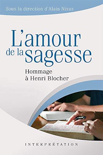 9782755001679: L'Amour de la Sagesse. Hommage a Henri Blocher