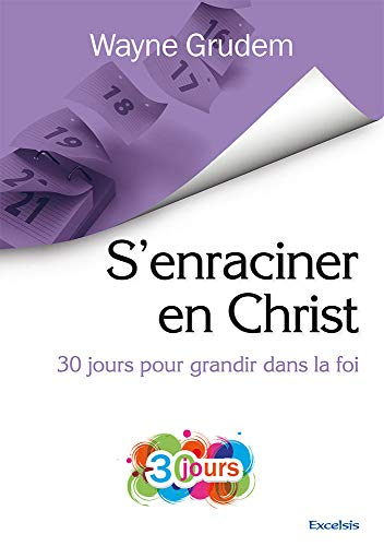 9782755002393: S'enraciner en christ : 30 jours pour grandir dans la foi