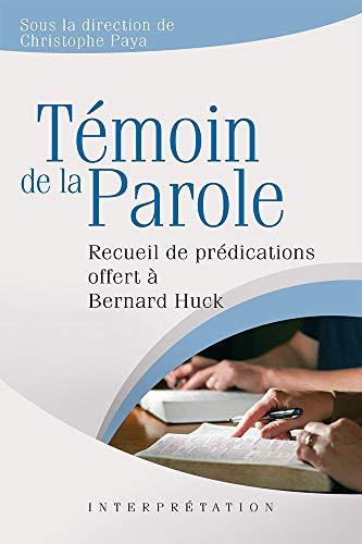 9782755002430: Témoins de la Parole. Recueil de Predications Offert a Bernard Huck