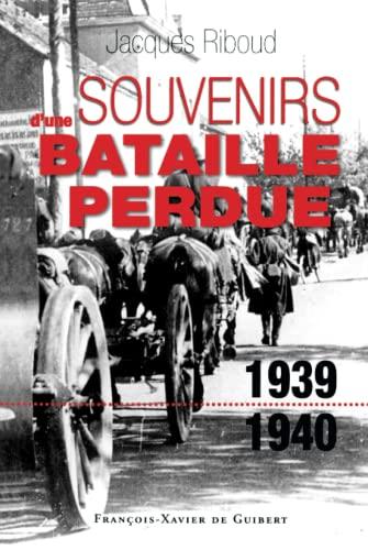9782755400069: Souvenirs d'une bataille perdue (1939-1940)