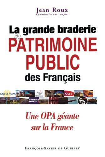 9782755400915: La grande braderie du patrimoine public des Français