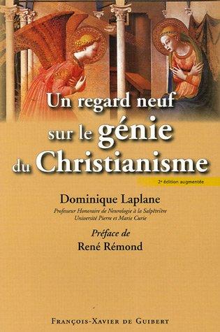 Un regard neuf sur le génie du christianisme: Dominique Laplane