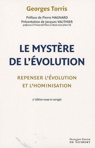 Le mystère de l'évolution : Repenser l'évolution et l'...