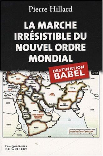 9782755401998: La marche irrésistible du nouvel ordre mondial : L'Echec de la tour de Babel n'est pas fatal