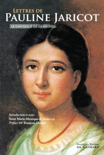 9782755402155: Lettres de Pauline-Marie Jaricot à la Mère Saint-Laurent : Le cantique de la gloire