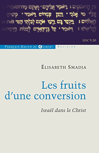 9782755402421: Les fruits d'une conversion