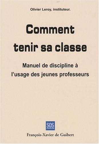 Comment tenir sa classe ? (Pédagogie -: SOS Education (France);