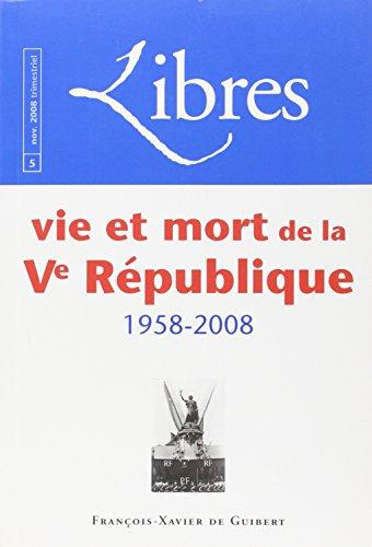 Vie et mort de la Ve république