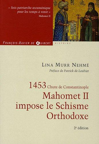 9782755403206: 1453 Mahomet II impose le Schisme Orthodoxe (Spiritualités non chrétiennes)