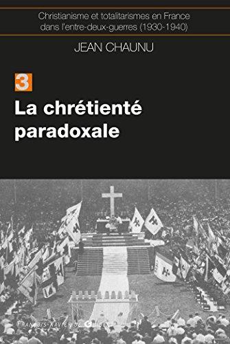 Christianisme Et Totalitarismes En France Dans L'Entre-Deux-Guerres (1930-1940) (French Edition...