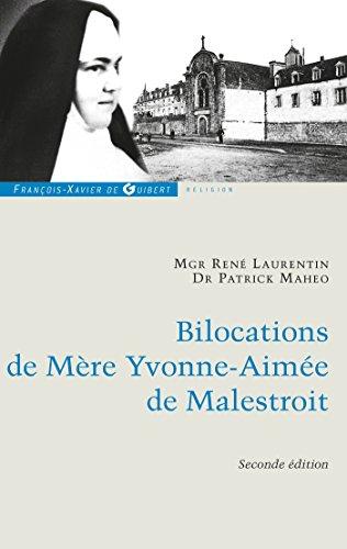 9782755404159: Bilocations de Mère Yvonne-Aimée de Malestroit : Etude critique en référence à ses missions