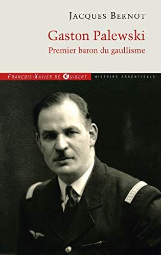 Gaston Palewski : Premier baron du gaullisme: Jacques Bernot