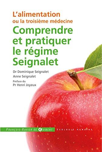 9782755405637: Comprendre et pratiquer le régime Seignalet: L'alimentation ou la troisième médecine (Santé)