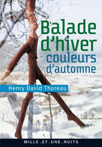 Balade d'hiver, couleurs d'automne (La petite collection): Thoreau, Henry-David