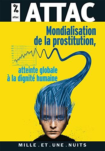 9782755500653: Mondialisation de la prostitution, atteinte globale � la dignit� humaine
