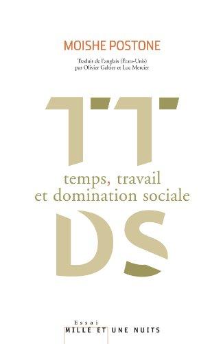 TTDS : TEMPS TRAVAIL ET DOMINATION SOCIALE: POSTONE M.