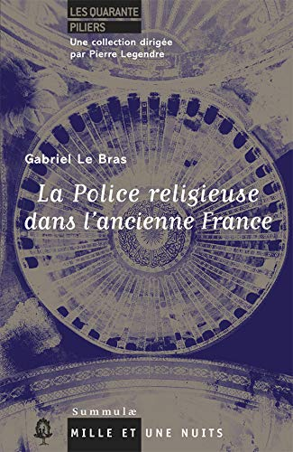 La Police religieuse dans l'ancienne France (French Edition) (2755501170) by [???]