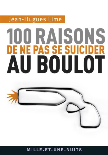 9782755505627: 100 raisons de ne pas se suicider au boulot (French Edition)