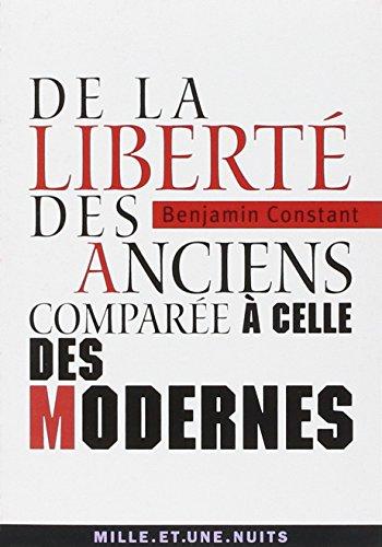 LIBERTÉ DES ANCIENS COMPARÉE À CELLE DES MODERNES (LA): CONSTANT BENJAMIN