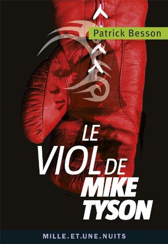9782755505757: Le viol de Mike Tyson (La Petite Collection)