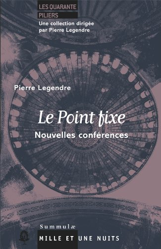 Le Point fixe (French Edition) (2755505842) by Pierre Legendre