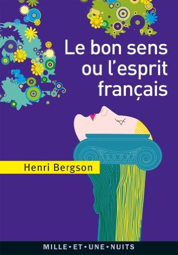 Le Bon Sens ou l'Esprit français (La: Henri Bergson
