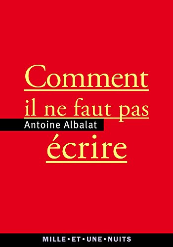 COMMENT IL NE FAUT PAS ÉCRIRE: ALBALAT ANTOINE