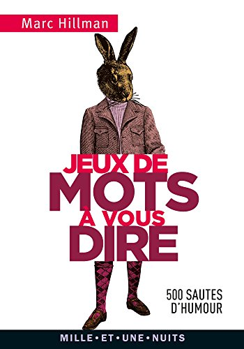 JEUX DE MOTS À VOUS DIRE: HILLMAN MARC