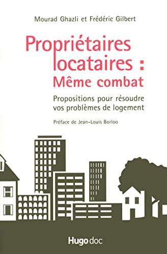 9782755600797: Propri�taires locataires : M�me combat : Propositions pour r�soudre vos probl�mes de logement