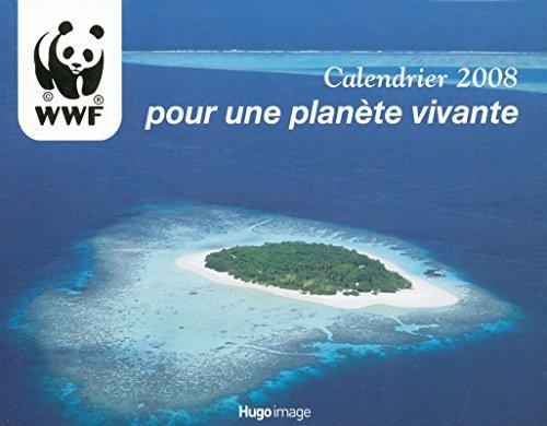 9782755601664: Calendrier 2008 pour une Planete Vivante (French Edition)