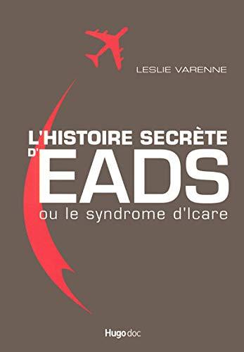 9782755602135: L'histoire secrète d'EADS ou le syndrome d'Icare