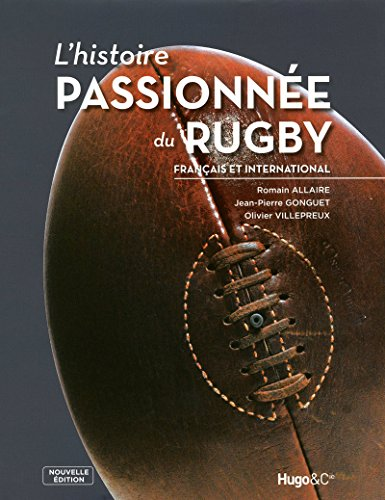 9782755604375: HISTOIRE PASSIONNEE DU RUGBY
