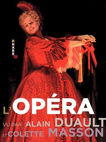 L'Opéra vu par Alain Duault & Colette: Alain Duault, Colette