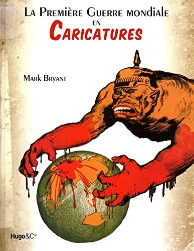 9782755606416: La première guerre mondiale en caricatures