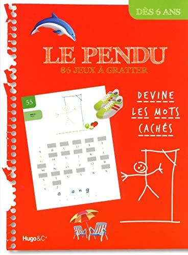 9782755606775: Le pendu, tome 1 : 86 jeux � gratter