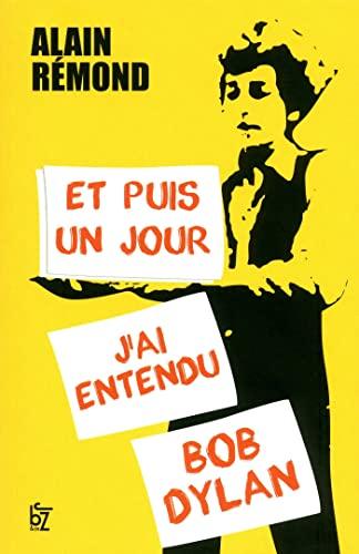 Et puis un jour j'ai entendu Bob Dylan - Rémond, Alain