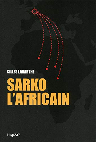 9782755607147: Sarko l'africain (French Edition)
