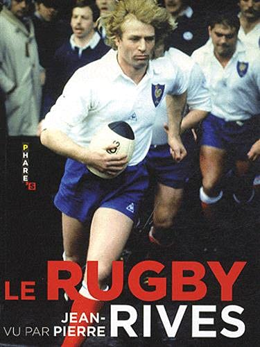 9782755607772: RUGBY VU PAR JEAN-PIERRE RIVES