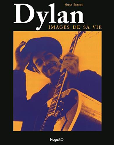 Dylan ; images de sa vie: HUGO