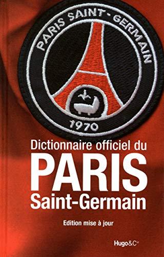 9782755608861: DICTIONNAIRE DU PARIS SAINT GERMAIN NOUVELLE EDITION