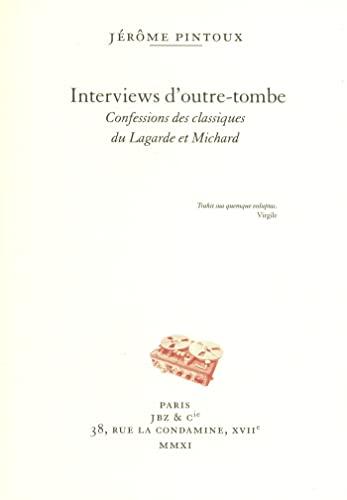 9782755609103: Interviews d'outre-tombe - Confessions des classiques du Lagarde et Michard