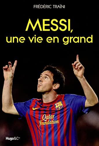 9782755609257: Messi, une vie en grand