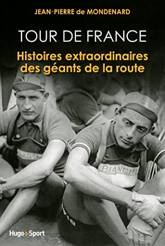 9782755609677: Tour de France, histoires extraordinaires des géants de la route