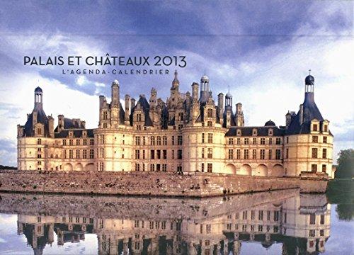 9782755610550: L'Agenda-Calendrier Palais et Chateaux 2013