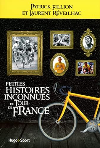 Petites histoires inconnues du Tour de France: Laurent Reveilhac; Patrick